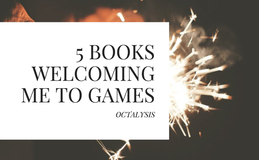 5 Books that Welcomed me to Games and Gamification
