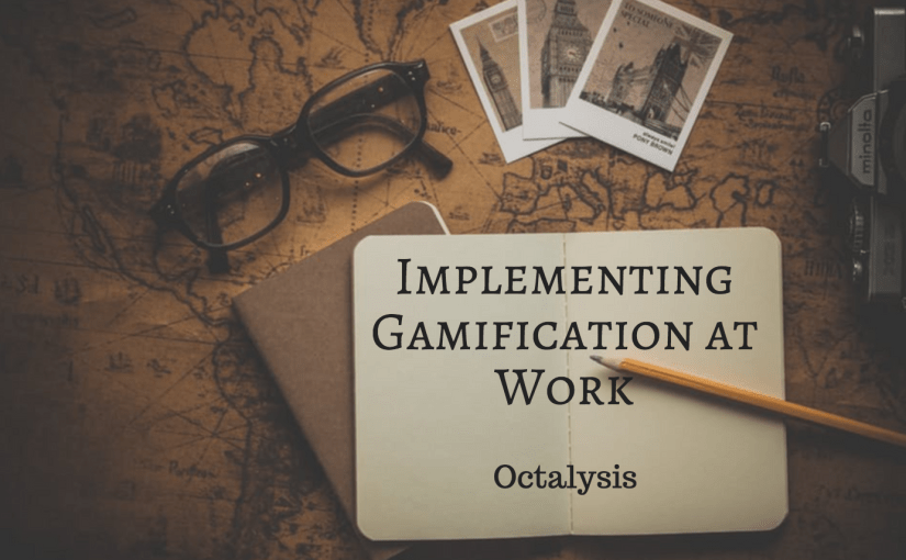 Implementing Gamification in your Workplace Part 2/4: How to Onboard & 7 Things to Avoid When Implementing Gamification at Work