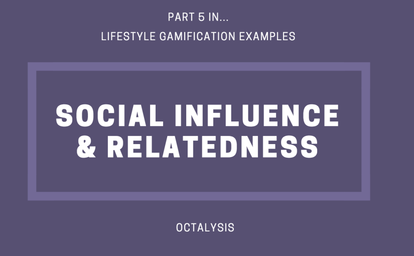 How to Inject Social Influence and Relatedness into Your Life: Part 5 of 8 in Lifestyle Gamification Examples