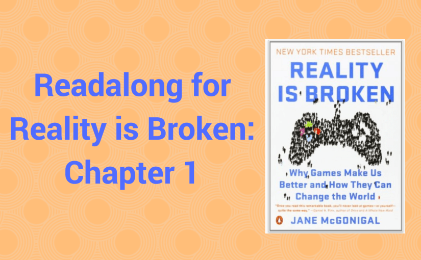 """Readalong for """"Reality is Broken"""": Chapter 1, What Exactly Is a Game?"""