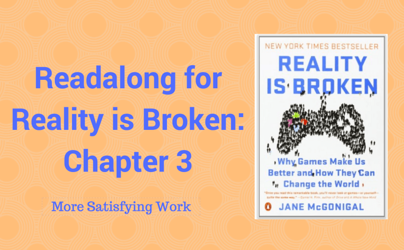 Readalong: Reality is Broken, Ch 3 – More Satisfying Work