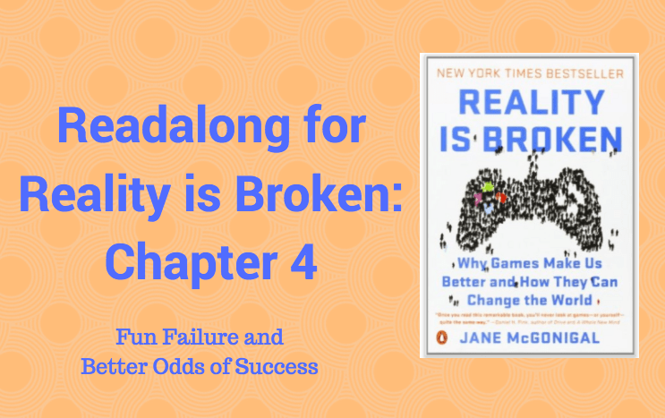 Readalong: Reality is Broken, Ch 4 – Fun Failure and Better Odds of Success