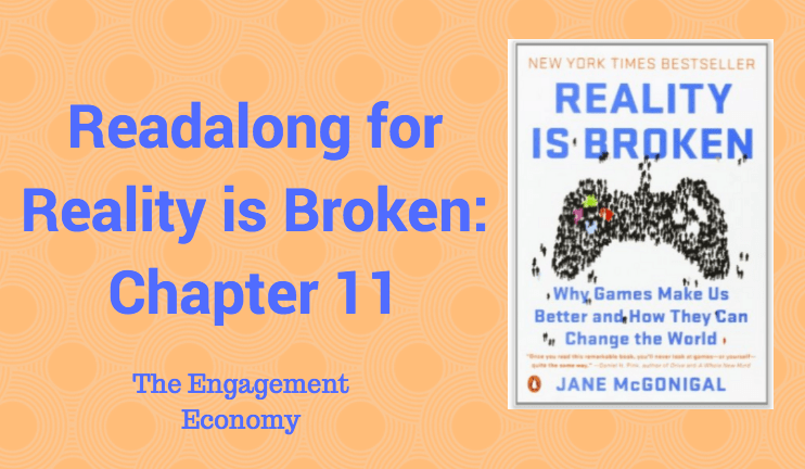 Readalong: Reality is Broken, Ch 11 – The Engagement Economy