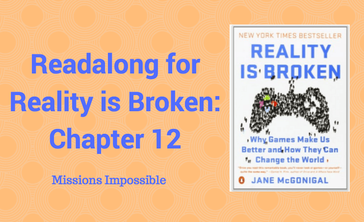 Readalong: Reality is Broken, Ch 12 – Missions Impossible