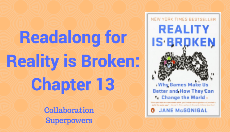 Readalong: Reality is Broken, Ch 13 – Collaboration Superpowers