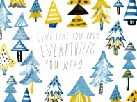 Live-like-you-have-everything-you-need_1000px
