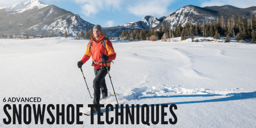 6 advanced snowshoe techniques
