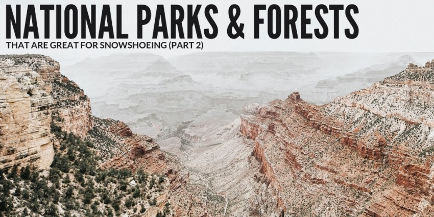 National Parks Great for Snowshoeing Part 2
