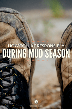 How to Hike Responsibly During Mud Season Pin 1