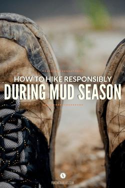 How to Hike Responsibly During Mud Season Pin 1