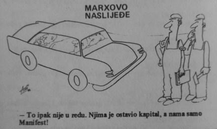 "Marx's legacy - ""It's really not ok. He left them [managers] capital but us [workers] only the manifesto!"" Jugolinija, Rijeka, broj 106, 1984, str. 44."