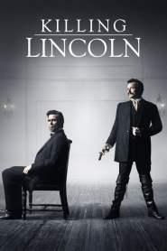แผนฆ่า ลินคอล์น Killing Lincoln (2013)