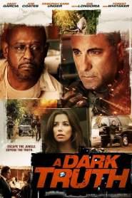 ปฏิบัติการเดือด ฝ่าแผ่นดินนรก A Dark Truth (2012)