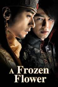 อำนาจ ราคะ ใครจะหยุดได้ A Frozen Flower (2008)
