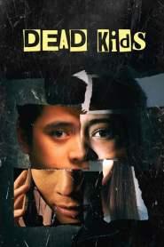แผนร้ายไม่ตายดี Dead Kids (2019)