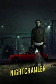 เหยี่ยวข่าวคลั่ง ล่าข่าวโหด Nightcrawler (2014)