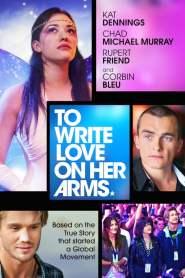 สองแขนนี้มีรักเต็มกอด To Write Love on Her Arms (2015)