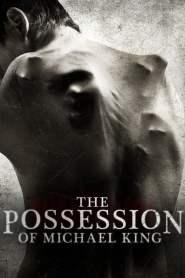 ผีเข้าสิงไมเคิล คิง! The Possession of Michael King (2014)