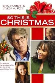 ครอบครัวหรรษา วันคริสต์มาส So This Is Christmas (2013)
