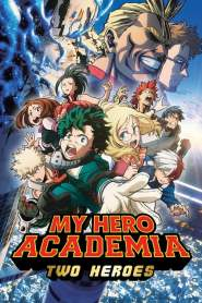 มายฮีโร่ อคาเดเมีย: กำเนิดใหม่ 2 วีรบุรุษ My Hero Academia: Two Heroes (2018)