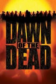 รุ่งอรุณแห่งความตาย Dawn of the Dead (2004)