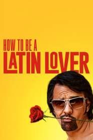 ฮาว ทู บี เอ ละติน เลิฟเวอร์ How to Be a Latin Lover (2017)