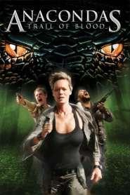 อนาคอนดา 4 ล่าโคตรพันธุ์เลื้อยสยองโลก Anacondas: Trail of Blood (2009)