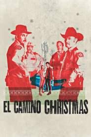 คริสต์มาสที่ เอล คามิโน่ El Camino Christmas (2017)