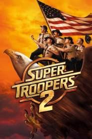 ซุปเปอร์ ทรูปเปอร์ 2 Super Troopers 2 (2018)