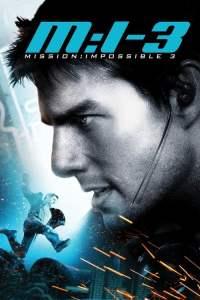 มิชชั่น อิมพอสซิเบิ้ล 3 Mission: Impossible III (2006)