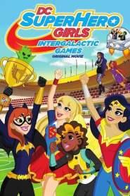 แก๊งค์สาว ดีซีซูเปอร์ฮีโร่: ศึกกีฬาแห่งจักรวาล DC Super Hero Girls: Intergalactic Games (2017)