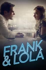 วงกตรัก แฟรงค์กับโลล่า Frank & Lola (2016)