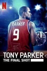 โทนี่ ปาร์คเกอร์: ช็อตสุดท้าย Tony Parker: The Final Shot (2021)