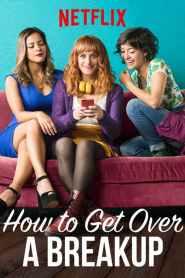 แค่โสดคงไม่ตาย How to Get Over a Breakup (2018)