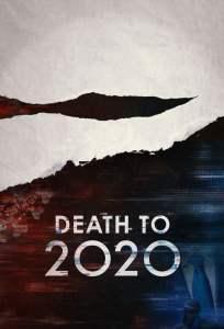 ลาทีปี 2020 Death to 2020 (2020)
