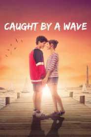 คลื่นรักฤดูร้อน Caught by a Wave (2021)