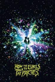 รักพังก์หลุดโลก How to Talk to Girls at Parties (2017)