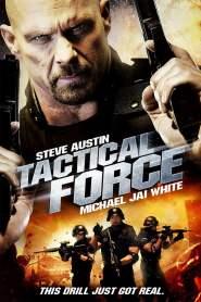 หน่วยฝึกหัดภารกิจเดนตาย Tactical Force (2011)