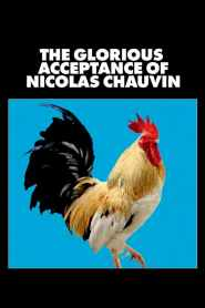 The Glorious Acceptance of Nicolas Chauvin (2018)