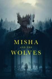 มิชาและหมาป่า Misha and the Wolves (2021)