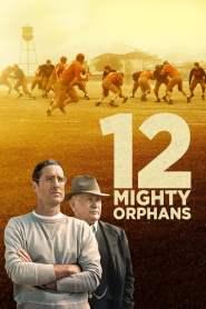 12 ผู้เกรียงไกรแห่งไมตี้ไมต์ส 12 Mighty Orphans (2021)