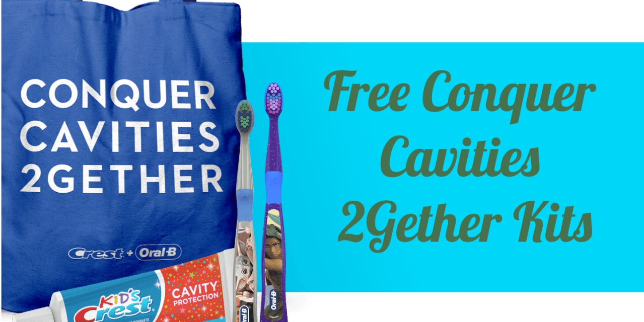 Free Conquer Cavities 2Gether Kits (To Kids in Need)