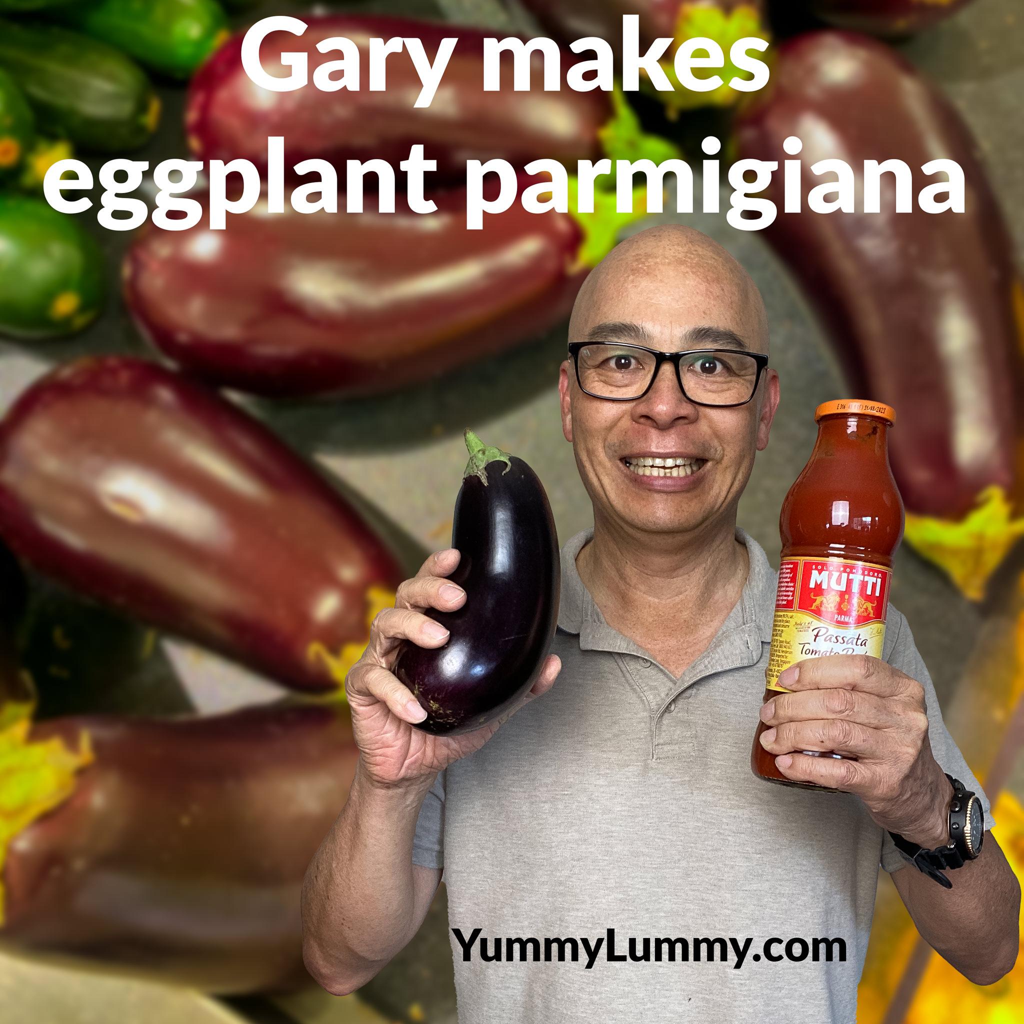 Gary makes eggplant parmigiana