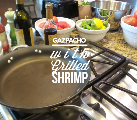Gazpacho with Grilled Shrimp
