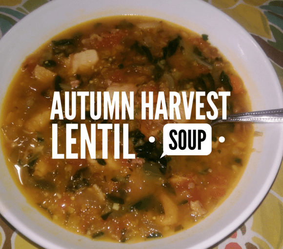 Autumn Harvest Lentil Soup