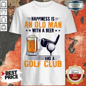 Hurt Is An Old Man With A Beer And A Golf Club 6 Shirt