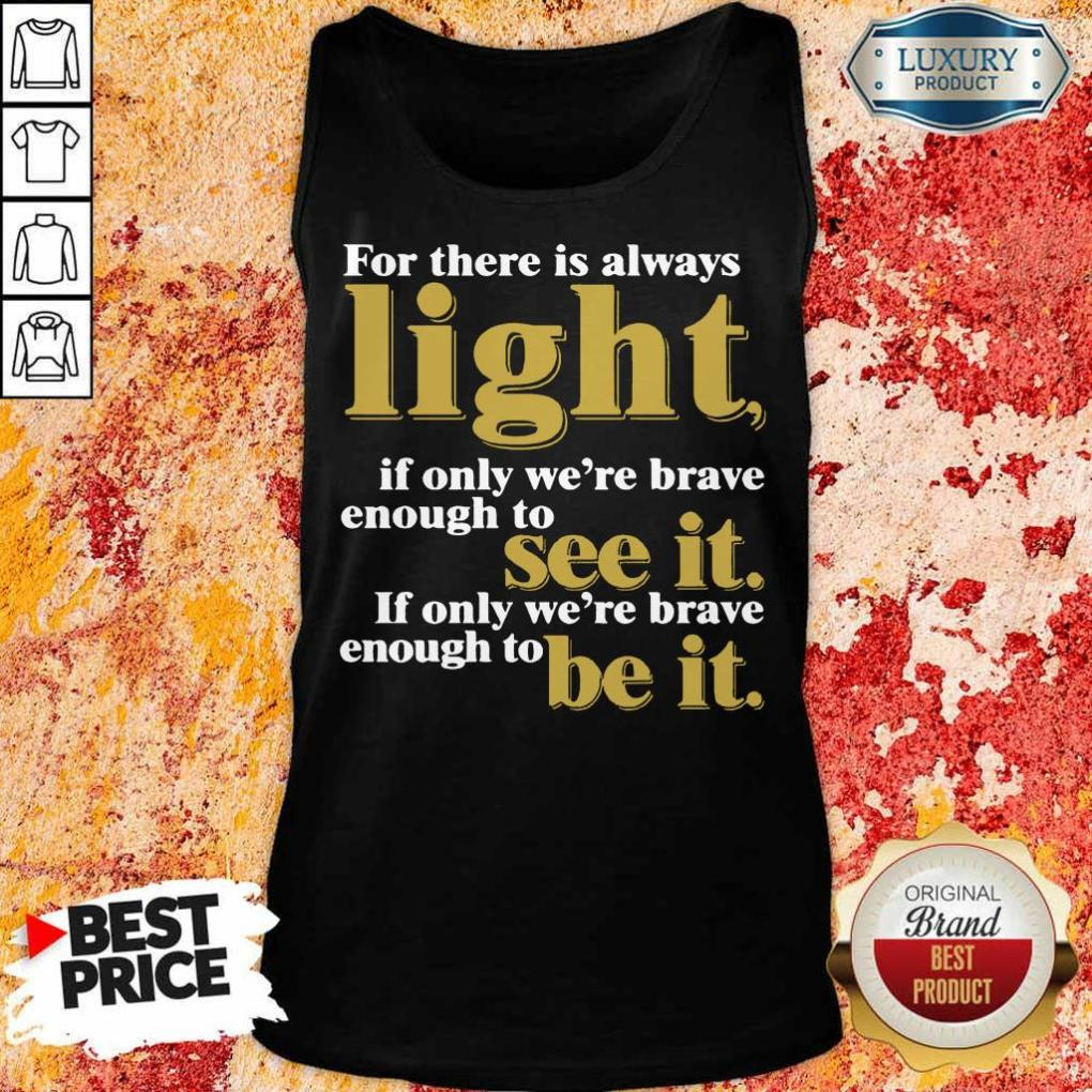 For There Is Always Light If Only We're Brave Enough To See It If Only We're Brave Enough To Be It Amanda Gorman Tank Top