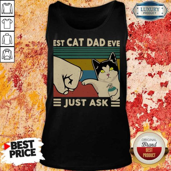 Best Cat Dad Ever Just Ask Vintage Tank Top