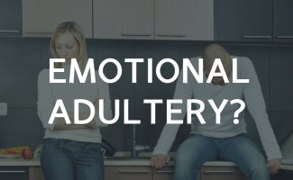 Is there such a thing as emotional adultery?