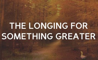 The Longing for something greater